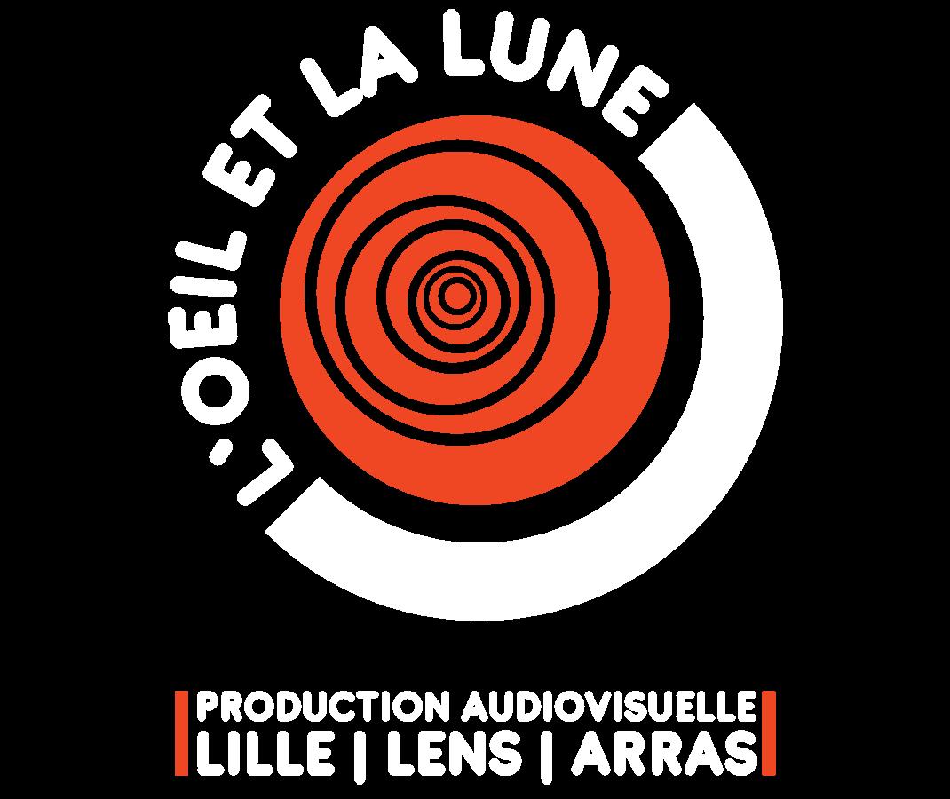 L'Oeil et la Lune / Production vidéo sur Lille - Lens - Arras / Freelance